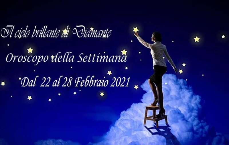 oroscopo settimana da 22 al 28 febbraio 2021