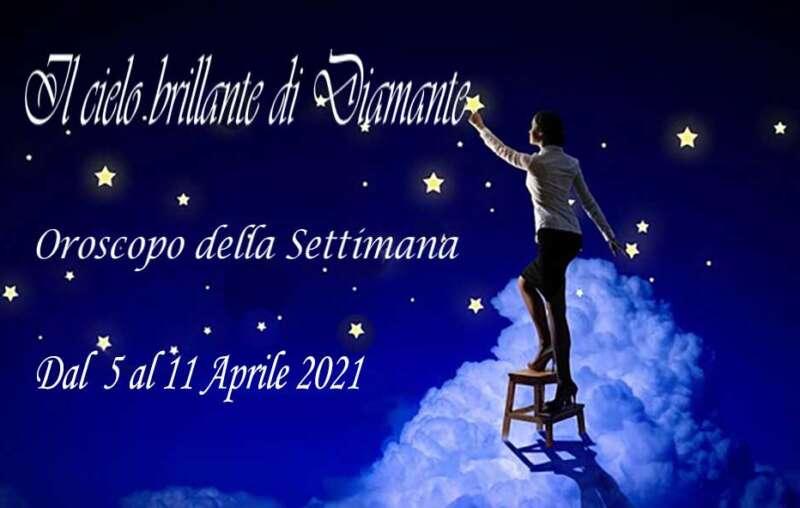 Oroscopo settimana dal 5 al 11 Aprile 2021
